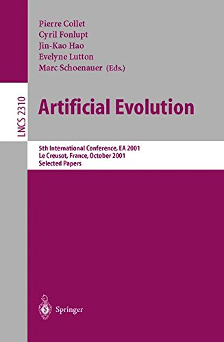 Artificial Evolution: 5th International Conference, Evolution Artificielle, EA 2001, Le Creusot, France, October 29-31, 2001. Selected Papers (Lecture Notes in Computer Science)