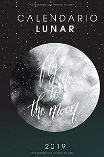 Calendario Lunar 2019: Calendario Lunar 2019 – Planificar y Agenda con las fases de la luna para el nuevo año (Spanish Edition)