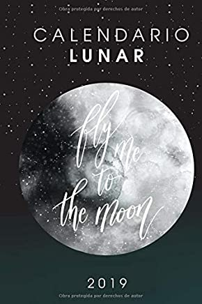 Calendario Lunar 2019: Calendario Lunar 2019 – Planificar y Agenda con las fases de la