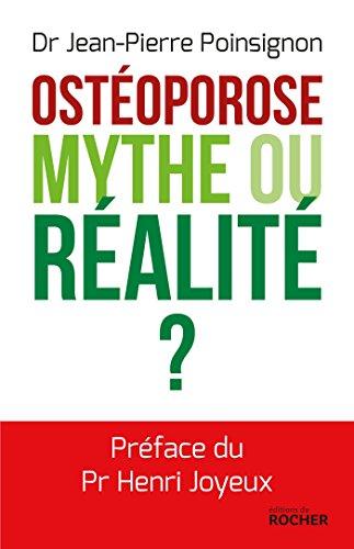 Ostéoporose. Mythe ou réalité ? (French Edition)
