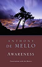 Awareness: The Perils and Opportunities of Reality by Anthony De Mello(1992-05-01)
