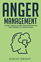 Anger Management: Strategies to Master Your Anger and Stress in 3 weeks