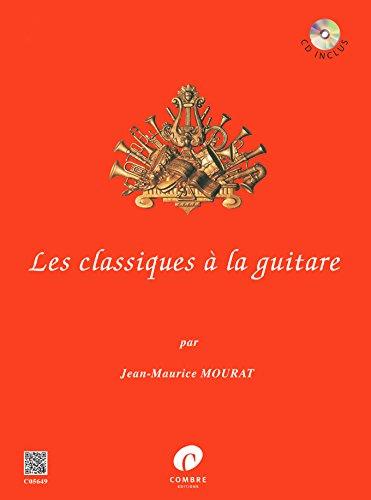 Partitions classique COMBRE MOURAT JEAN-MAURICE - LES CLASSIQUES A LA GUITARE VOL.1 Guitare