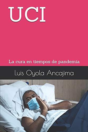 Uci: La cura en tiempos de pandemia