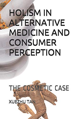 HOLISM IN ALTERNATIVE MEDICINE AND CONSUMER PERCEPTION: THE COSMETIC CASE