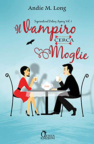 Il vampiro cerca moglie (Supernatural Dating Agency Vol. 1)