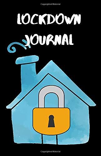 LOCKDOWN JOURNAL A5: LOCKDOWN JOURNAL, REMEMBER WHEN JOURNAL, ISOLATION JOURNAL, KEEP TRACK WHILST ON LOCKDOWN
