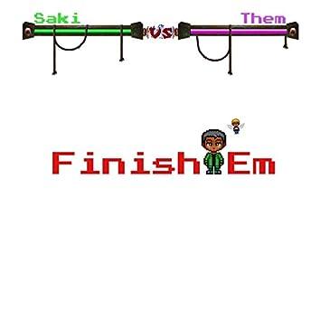 Finish Em