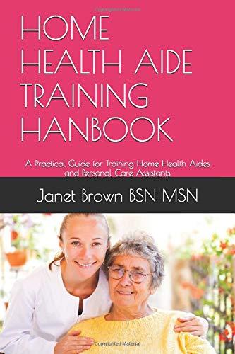 HOME HEALTH AIDE TRAINING HANBOOK: …