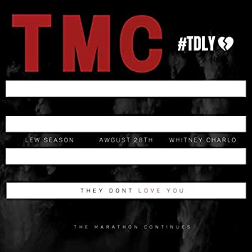 They Don T Love You (feat. Awgust 28th & Whitney Charlo)