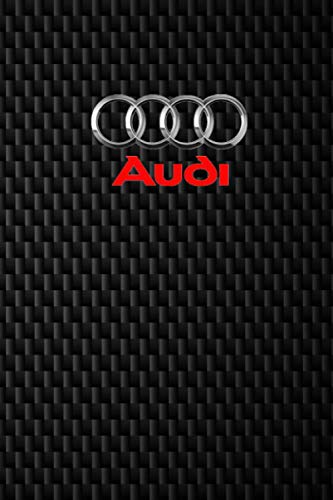 Audi notebook: Audi Notebook for fans, Dream cars Audi Notebook 110 white lined pages 6 x 9 inches - matte finish