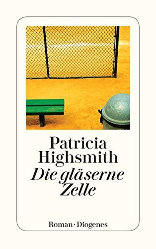 Die gläserne Zelle (detebe) von [Patricia Highsmith, Paul Ingendaay, Werner Richter]