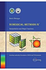 Numerical Methods IV - Interpolation and Shape Functions Paperback