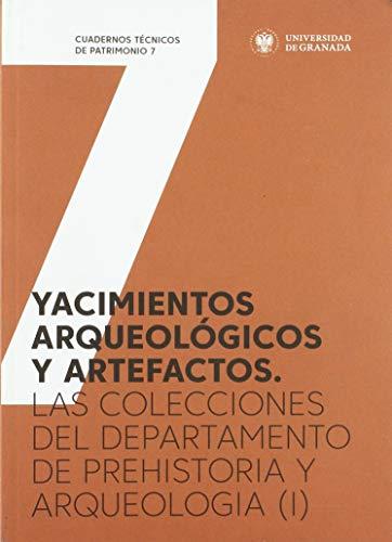 Yacimientos arqueológicos y artefactos: Las colecciones del departamento de prehistoria y arqueología (I): 7 (Cuadernos técnicos de patrimonio)