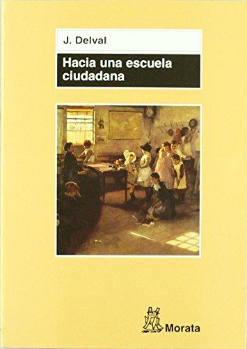 Hacia una escuela ciudadana de Juan Delval Merino (2006) Tapa blanda