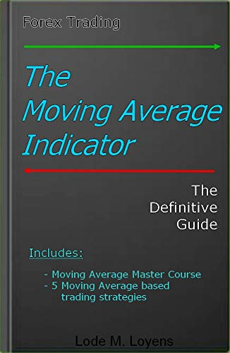The Moving Average Indicator: The Definitive Guide (English Edition)