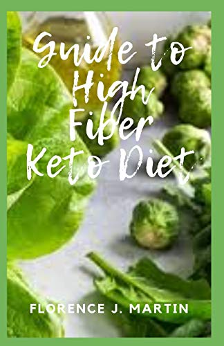 Guide to High Fiber Keto Diet