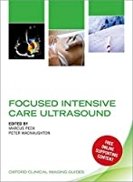 Focused Intensive Care Ultrasound (Oxford Clinical Imaging Guides)