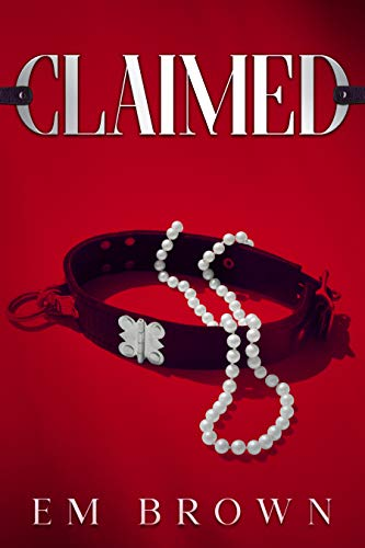 CLAIMED: A Dark Mafia Romance Trilogy (His For A Week Book 6)
