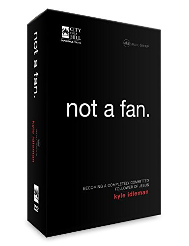 Not a Fan: Small Group Discipleship Study for...