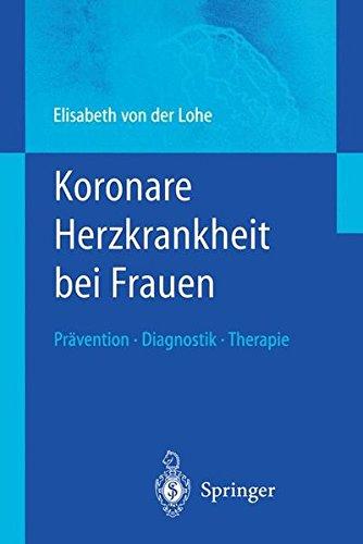 Koronare Herzkrankheit bei Frauen: Prävention ― Diagnostik ― Therapie