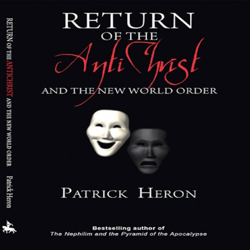 Return of the Antichrist and the New World Order audiobook cover art