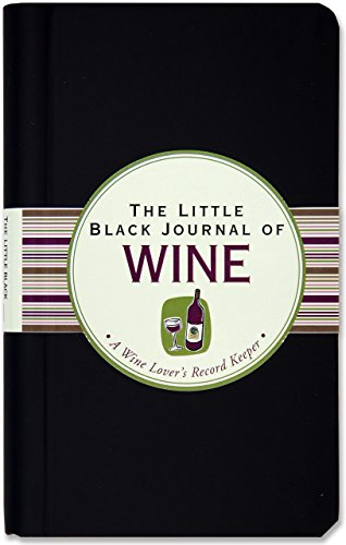 The Little Black Journal of Wine: A Wine Lover's Record Keeper (Diary, Notebook)