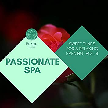 Passionate Spa - Sweet Tunes For A Relaxing Evening, Vol. 4