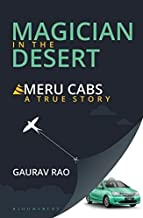 Magician in The Desert : Story of Meru Cabs [Paperback] [Jan 01, 2017] Rao, Gaurav