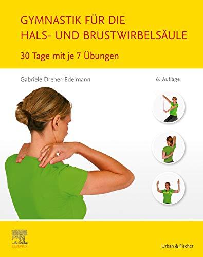 Gymnastik für die Hals- und Brustwirbelsäule: 30 Tage mit je 7 Übungen: 30 Tage mit je 7 bungen