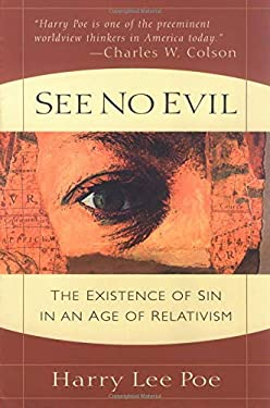 See No Evil: The Existence of Sin in an Age of Relativism