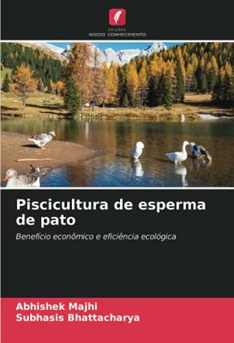 Piscicultura de esperma de pato: Benefício econômico e eficiência ecológica