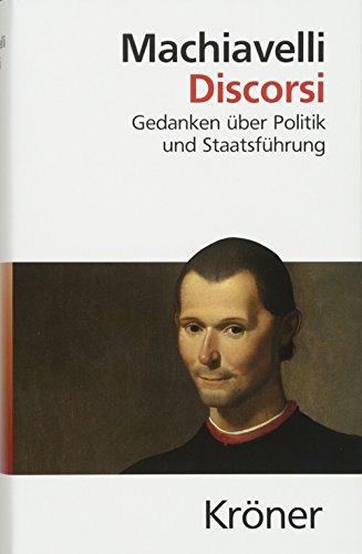 Discorsi: Gedanken über Politik und Staatsführung. Deutsche Gesamtausgabe (Kröners Taschenausgaben (KTA))