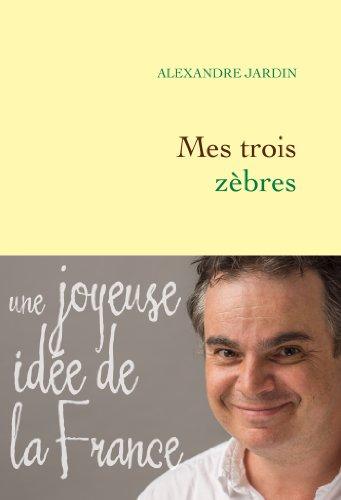 Mes trois zèbres (Littérature Française) (French Edition)