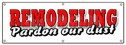"""72"""" REMODELING Pardon Our DUST Banner Sign We're Open fix up New Improved New Look"""