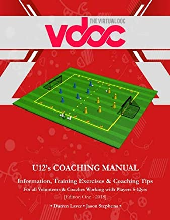 U 12s Coaching Manual: Information, Training Exercises & Coaching Tips
