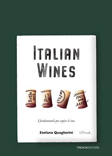 Italian wines. I fondamentali per capire il vino