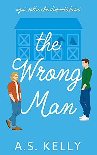 The Wrong Man: (Italian Edition) (From Connemara With Love Vol. 5)