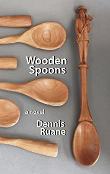 Wooden Spoons by [Dennis Ruane]