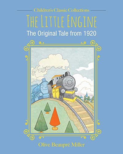 The Little Engine: The Original Tale from 1920 (Children's Classic Collections)