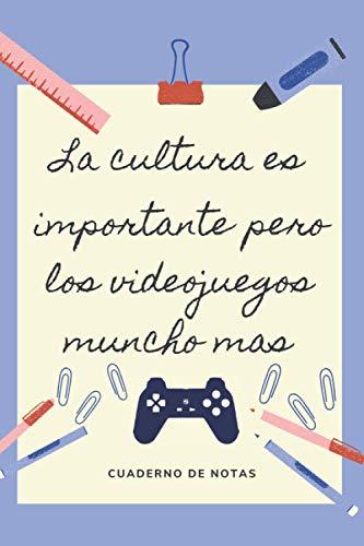 LA EDUCACION ES IMPORTANTE PERO LOS VIDEOJUEGOS MUNCHO MAS: CUADERNO DE NOTAS...