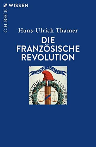 Die Französische Revolution (Beck'sche Reihe 2347)
