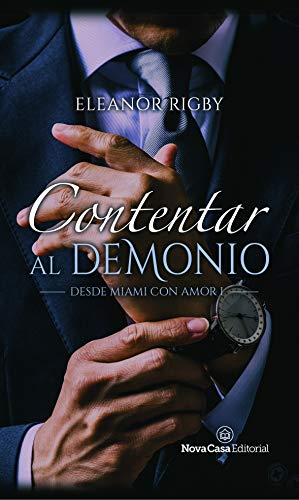 Contentar al demonio (Desde Miami con amor nº 1) eBook: Rigby, Eleanor: Amazon.es: Tienda Kindle
