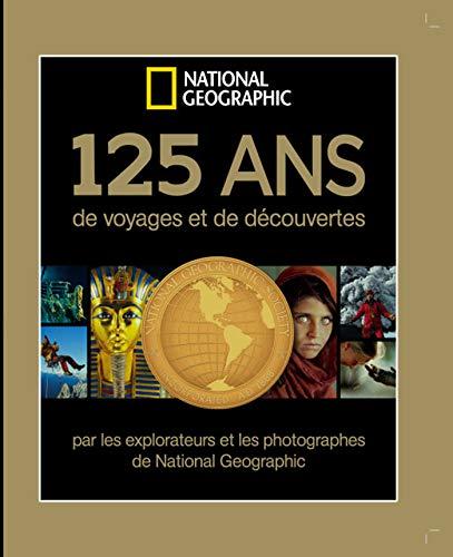 125 ans de voyages et de découvertes