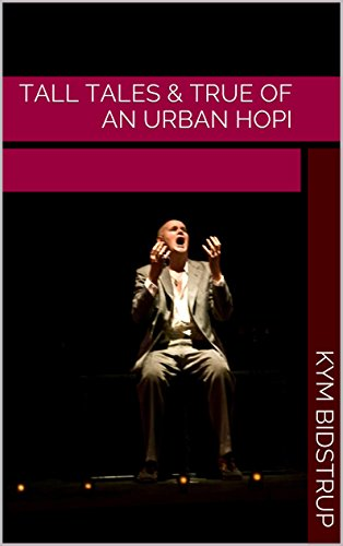 Tall Tales & True of an Urban Hopi (English Edition)