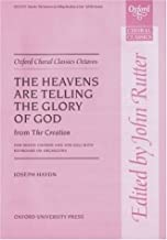 The heavens are telling (from The Creation): Vocal score (Oxford Choral Classics Octavos) by Franz Joseph Haydn (Composer), John Rutter (Editor) (7-Jan-1999) Sheet music