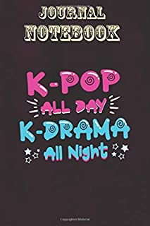 Composition Notebook, Journal Notebook Gift: K-Pop All Day K-Drama All Night Korean Music Size 6'' x 9'', 100 Pages for No...