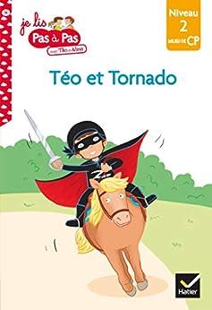 Téo et Nina CP Niveau 2 - Téo et Tornado (Je lis pas à pas t. 16) par [Isabelle Chavigny, Marie-Hélène Van Tilbeurgh]