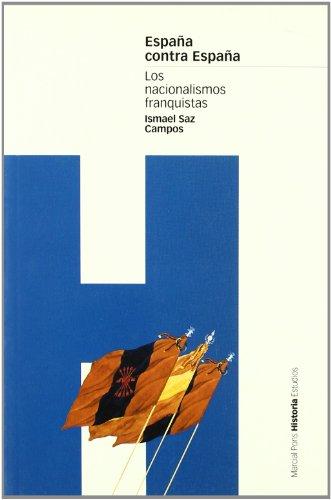 ESPAÑA CONTRA ESPAÑA: Los nacionalismos franquistas (