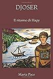DJOSER: Il ritorno di Hapy (Italian Edition)